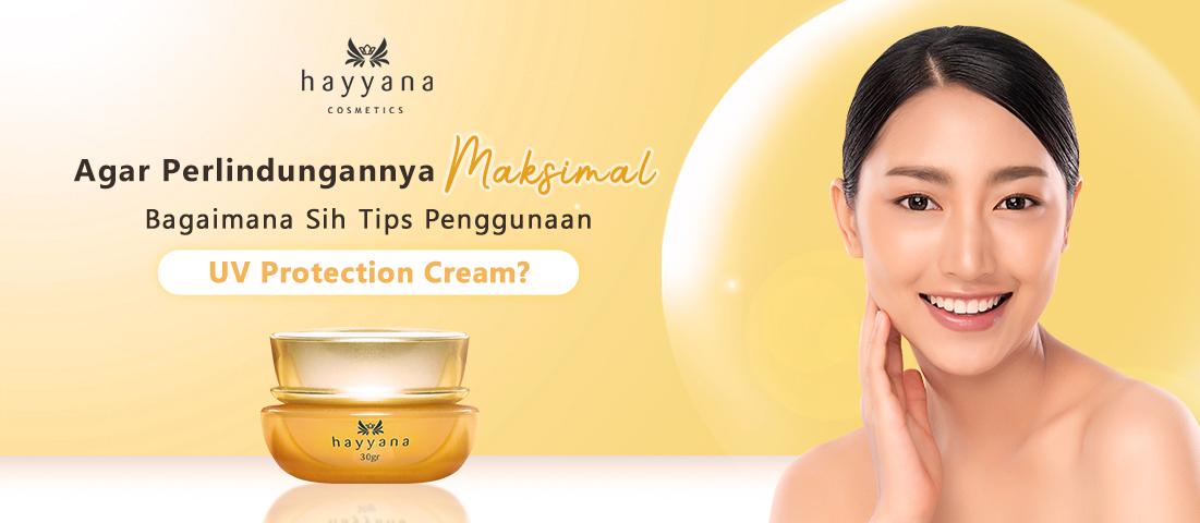 Agar Perlindungannya Maksimal, Bagaimana Sih Tips Penggunaan UV Protection Cream?