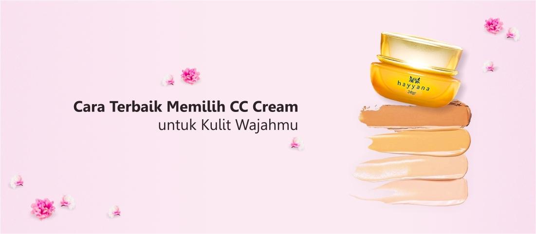 Cara Terbaik Memilih CC Cream Untuk Kulit Wajahmu