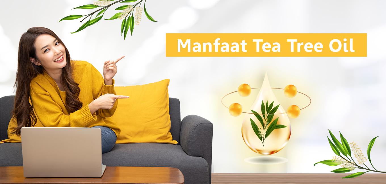 4  Manfaat Tea Tree Oil Untuk Kesehatan Kulit