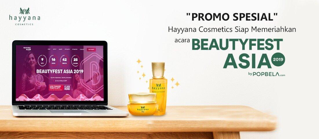"""Promo Spesial"" Hayyana Cosmetics Siap Memeriahkan Acara BeautyFest Asia 2019"