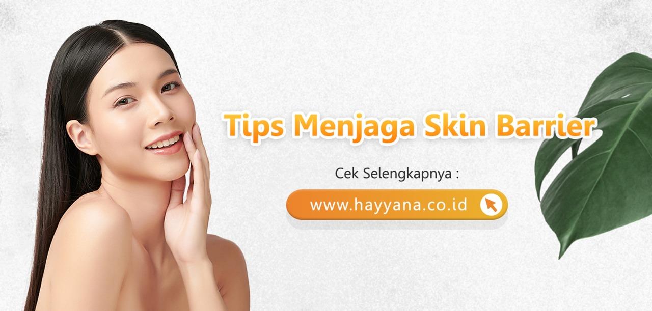 Tips Menjaga Skin Barrier